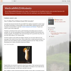 MedicalMMJDrModesto: How To Make Pina-Chillada Infused With Cannabis?