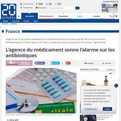 L'agence du médicament sonne l'alarme sur les antibiotiques