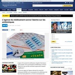 AFP 06/11/14 L'agence du médicament sonne l'alarme sur les antibiotiques