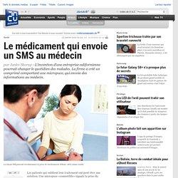 Le médicament qui envoie un SMS au médecin