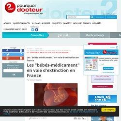 """Les """"bébés-médicament"""" en voie d'extinction en France"""