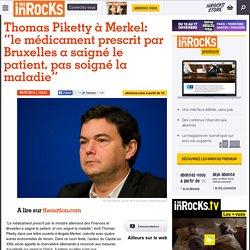 """Thomas Piketty à Merkel: """"le médicament prescrit par Bruxelles a saigné le patient, pas soigné la maladie"""""""