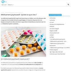 Médicament psychoactif l : Qu'est-ce que c'est ?