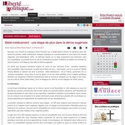 Bébé-médicament : une étape de plus dans la dérive eugéniste - Bioéthique : la révision de la loi de 2004 - Dossiers thématiques - Convaincre