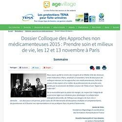 Dossier Colloque des Approches non médicamenteuses 2015 : Prendre soin et milieux de vie, les 12 et 13 novembre à Paris