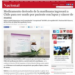 Medicamento derivado de la marihuana ingresará a Chile para ser usado por paciente con lupus y cáncer de mama