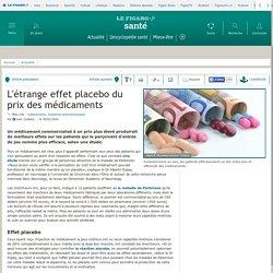 L'étrange effet placebo du prix des médicaments