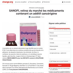 @Sanofi, retirez du marché les médicaments contenant un additif cancérigène