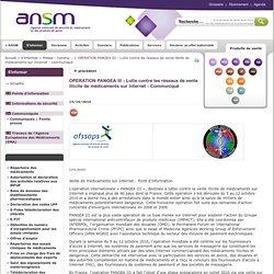 OPERATION PANGEA III - Lutte contre les réseaux de vente illicite de médicaments sur Internet - Communiqué - AFSSAPS : Agence française de sécurité sanitaire des produits de santé