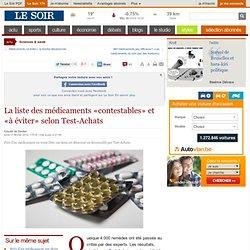 La liste des médicaments «contestables» et «à éviter» selon Test-Achats