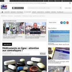 Médicaments en ligne : attention aux contrefaçons ! - Economie