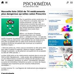 Nouvelle liste 2016 de 74 médicaments plus dangereux qu'utiles selon Prescrire