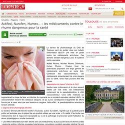 Actifed, Nurofen, Humex… : les médicaments contre le rhume dangereux pour la santé - 28/11/2012 - LaDépêche