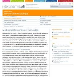 Médicaments: genèse et fabrication