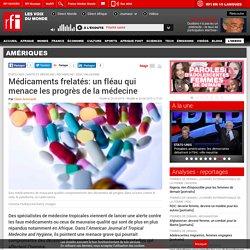 Médicaments frelatés: un fléau qui menace les progrès de la médecine - Amériques