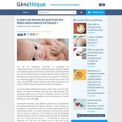 Vers une remise en question des bébés médicaments en France ?