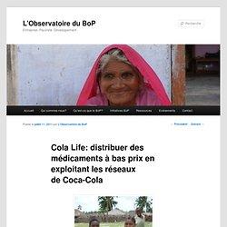 Cola Life: distribuer des médicaments à bas prix en exploitant les réseaux de Coca-Cola