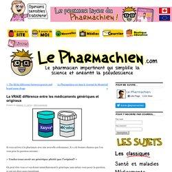 La VRAIE différence entre les médicaments génériques et originauxLe Pharmachien