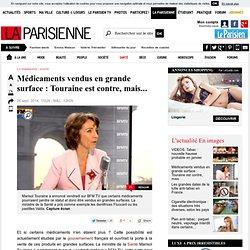 Médicaments vendus en grande surface : Touraine est contre, mais... - La Parisienne