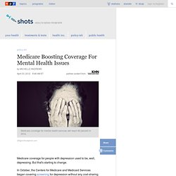 Medicare Boosting Coverage For Mental Health Issues : Shots - Health News