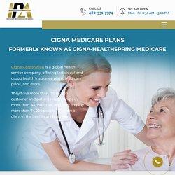 Cigna Medicare Plans: Formerly known as Cigna-HealthSpring Medicare