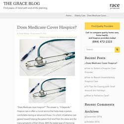 Does Medicare Cover Hospice? - Grace Resources