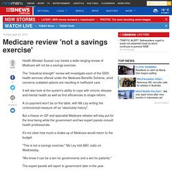 Medicare review 'not a savings exercise'