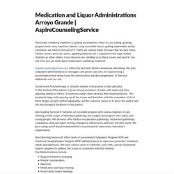 Medication and Liquor Administrations Arroyo Grande