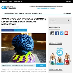 10 Ways You Can Increase Dopamine Levels In The Brain Without Medication – Collective Evolution