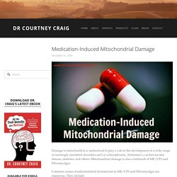 Medication-Induced Mitochondrial Damage — Dr Courtney Craig