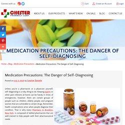 Medication Precautions: The Danger of Self-Diagnosing