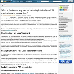 What is the fastest way to treat thinning hair? – Does PEP medication work every time? by Good Professional Doctors