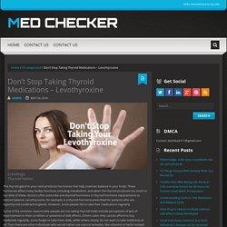 Don't Stop Taking Thyroid Medications – Levothyroxine