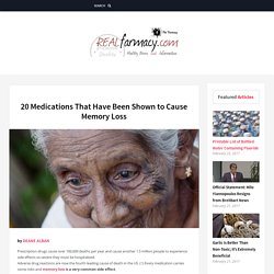 20 Medications That Have Been Shown to Cause Memory Loss – REALfarmacy.com