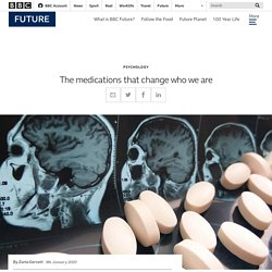 The medications that change who we are - BBC Future