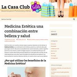 Medicina Estética una combinación entre belleza y salud