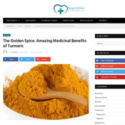 The Golden Spice Amazing Medicinal Benefits of Turmeric