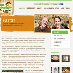 Our Story » The Fun of Growing Gourmet & Medicinal Mushrooms at Home