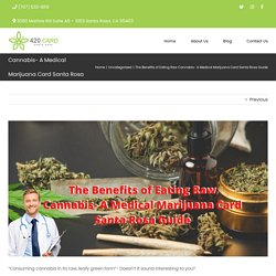 Medicinal And Therapeutic Benefits of Consuming Raw Cannabis