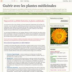 Guérir avec les plantes médicinales: Hyperactivité ou déficit d'attention et plantes médicinales