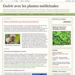 Guérir avec les plantes médicinales: Plantes médicinales pour dormir profondément