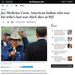 Joe Medicine Crow, American Indian who was his tribe's last war chief, dies at 102