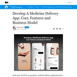 Développer une application de livraison de médicaments : coût, fonctionnalités et modèle d'affaires