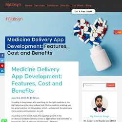 Medicine Delivery App Development: Features, Cost and Benefits