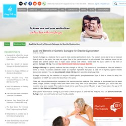 Medicine Blog - Avail the Benefit of Generic Suhagra for Erectile Dysfunction