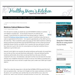 Medicine Cabinet Makeover Class | Natural Health and Weight Release Solutions For Busy Moms