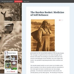 The Burden Basket: Medicine of Self Reliance