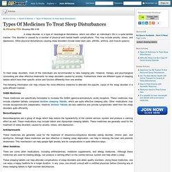 Types Of Medicines To Treat Sleep Disturbances by Sleeping Pills