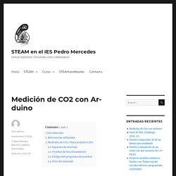 Medición de CO2 con Arduino – STEAM en el IES Pedro Mercedes