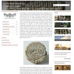 La medición del tiempo en época romana - Museo de Zaragoza